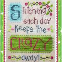 Stitching Each Day Keeps the Crazy Away Cross Stitch Pattern