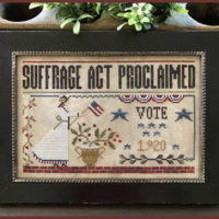 Suffrage Act Cross Stitch Pattern by Little House Needleworks