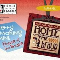 Merry Making Mini – Home of the Brave Cross Stitch Pattern by Heart In Hand Needleart