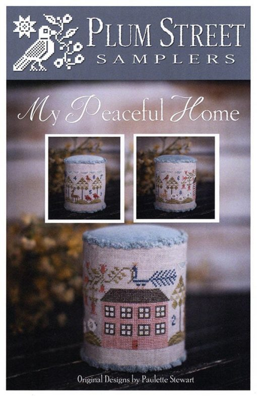 My Peaceful Home Cross Stitch Pattern by Plum Street Samplers