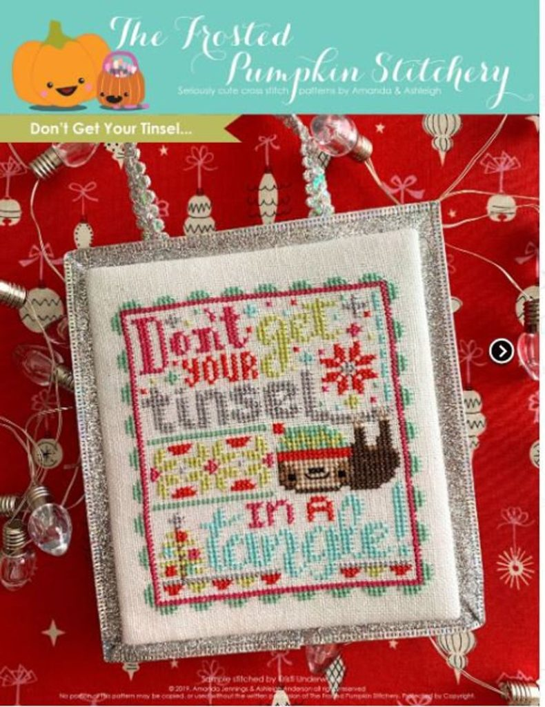The Frosted Pumpkin Stitchery Don't Get Your TINSEL in A TANGLE Cross Stitch Pattern