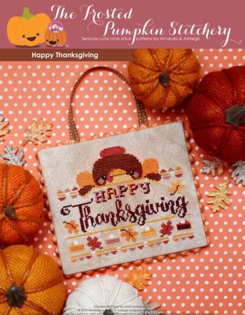 The Frosted Pumpkin Stitchery HAPPY THANKSGIVING Cross Stitch Pattern