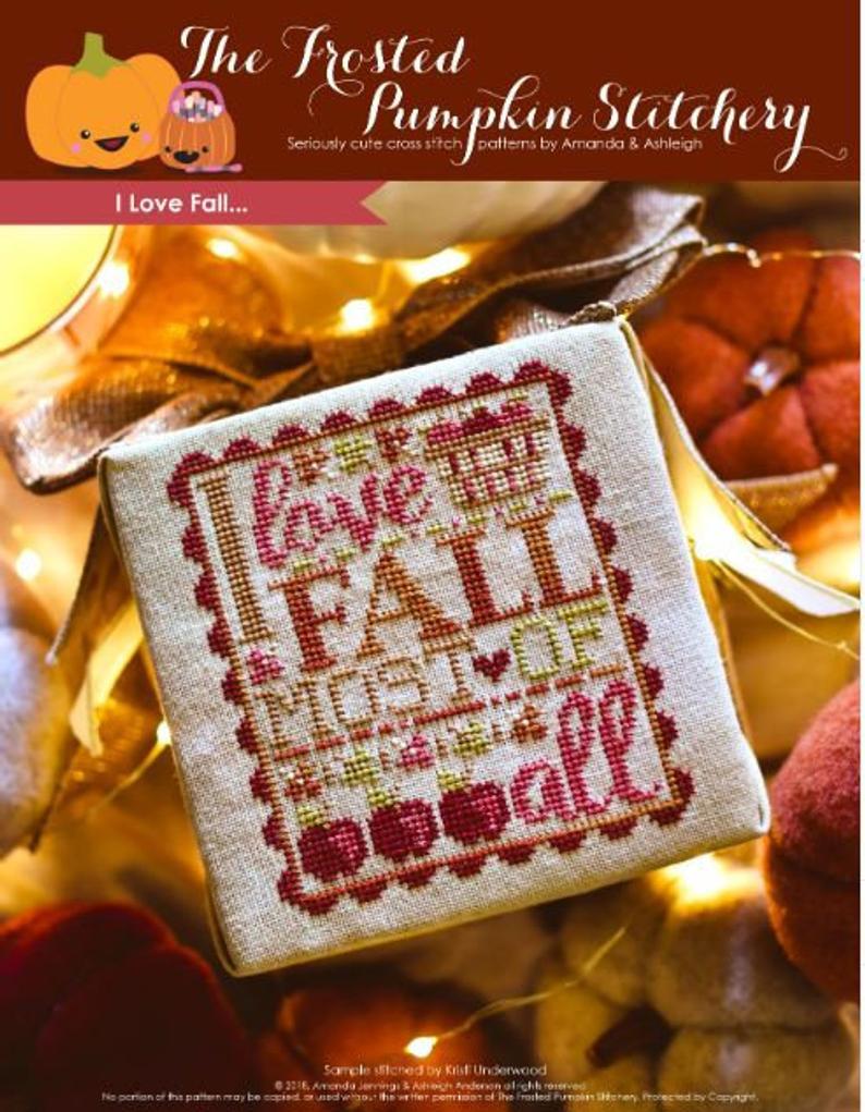 The Frosted Pumpkin Stitchery I LOVE FALL Cross Stitch Pattern