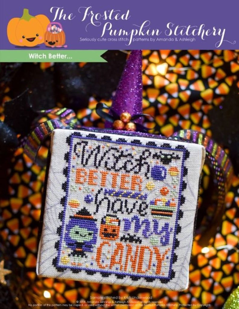 The Frosted Pumpkin Stitchery WITCH BETTER Cross Stitch Pattern