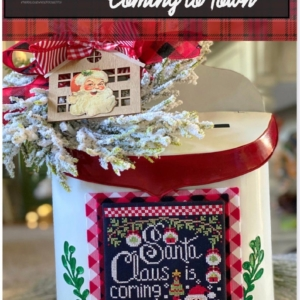 Stitching With The Housewives SANTA CLAUS Is Coming To Town Cross Stitch