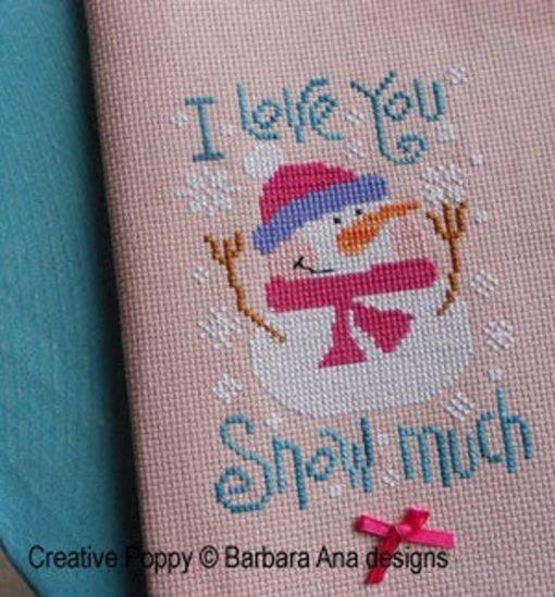 Barbara Ana Designs I LOVE YOU SNOW Much Cross Stitch Pattern