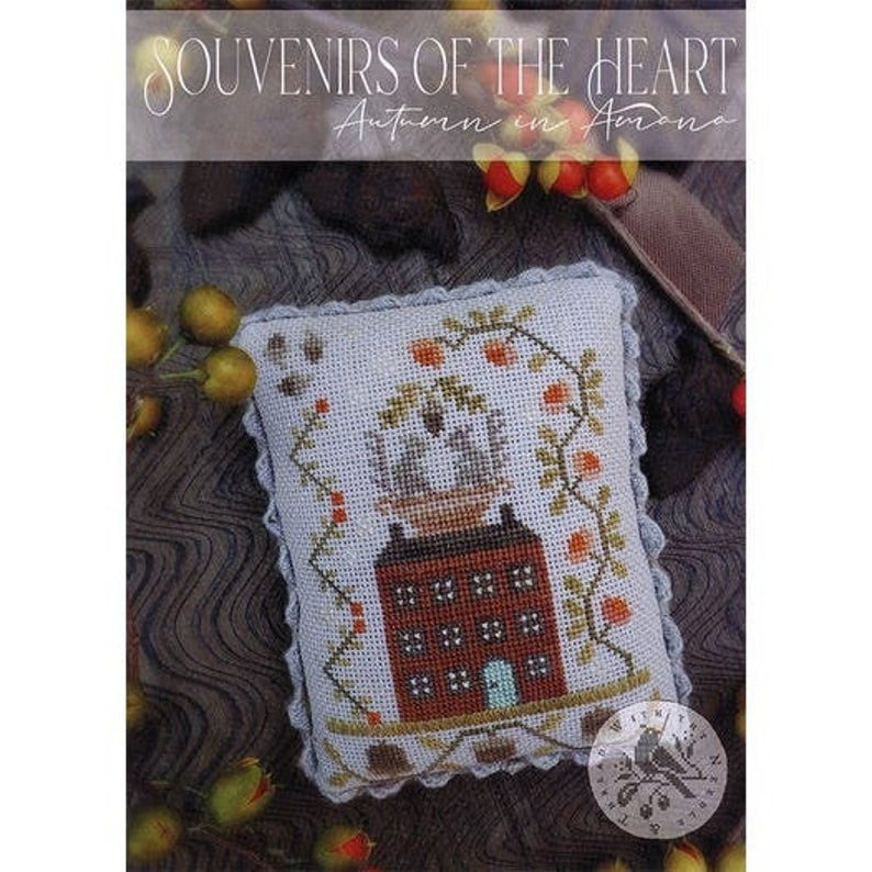 With Thy Needle & Thread AUTUMN IN AMANA - Souvenirs of the Heart - Cross Stitch Pattern