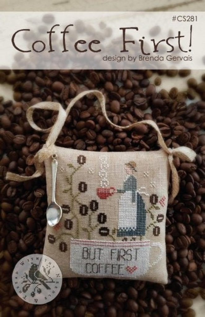 With Thy Needle and Thread COFFEE FIRST Cross Stitch Pattern - Cross Stitch Chart