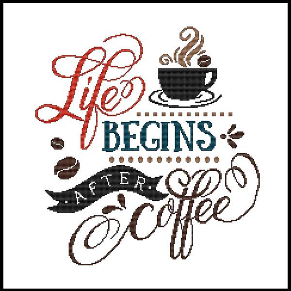 Cross Stitch Wonders LIFE BEGINS After COFFEE Cross Stitch Pattern