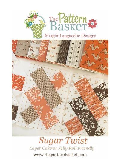 The Pattern Basket SUGAR TWIST Quilt Pattern